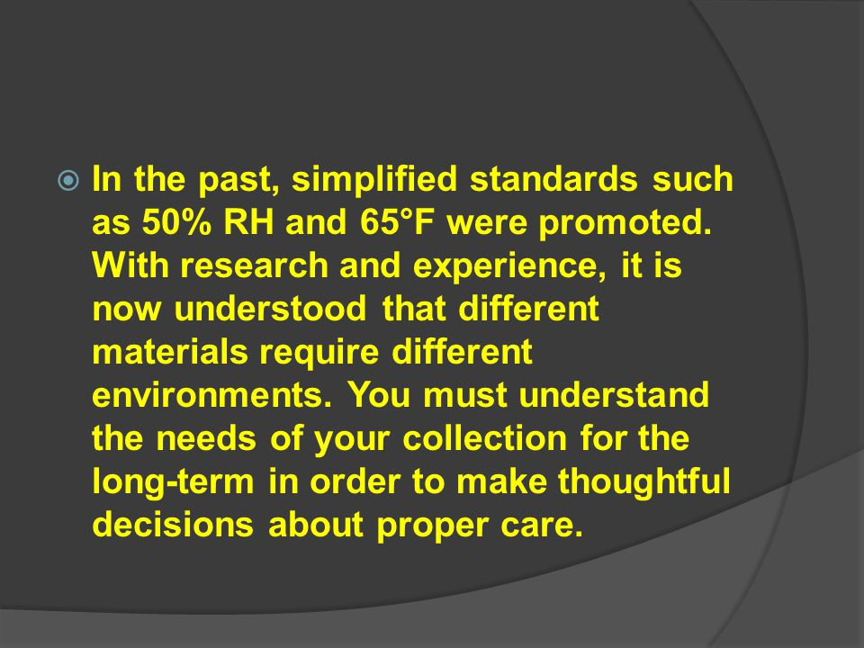 In the past, simplified standards such as 50% RH and 65°F were promoted.