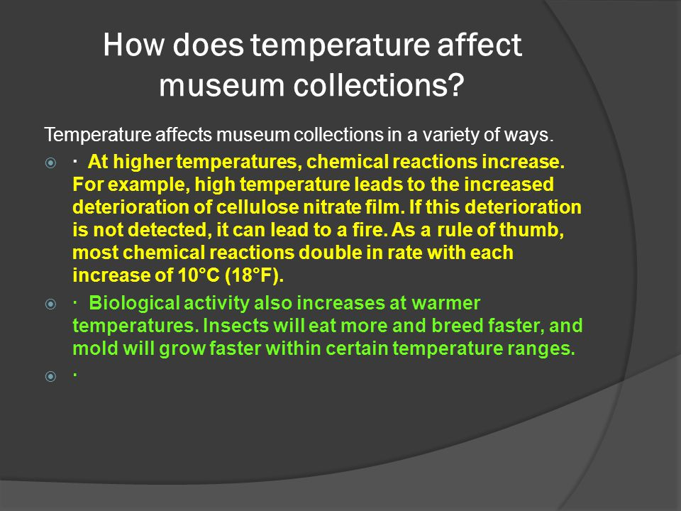 How does temperature affect museum collections