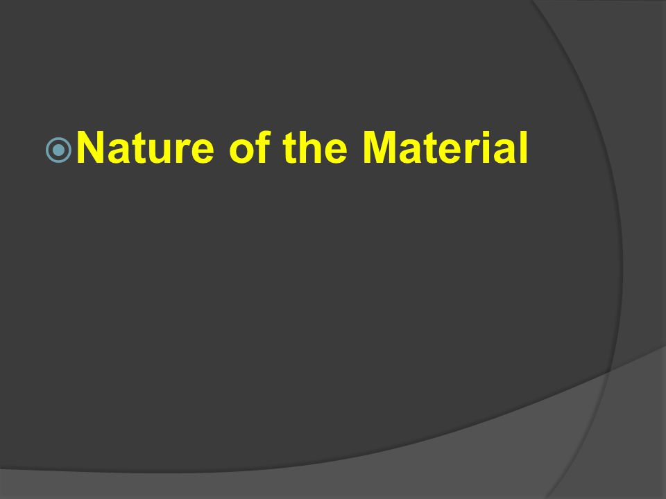 Nature of the Material