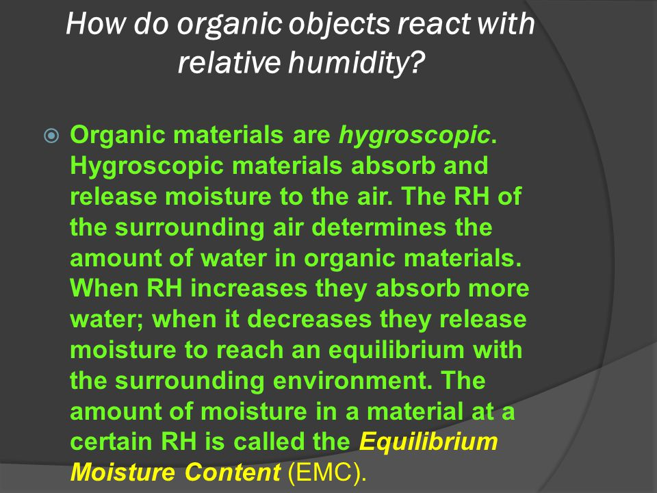 How do organic objects react with relative humidity