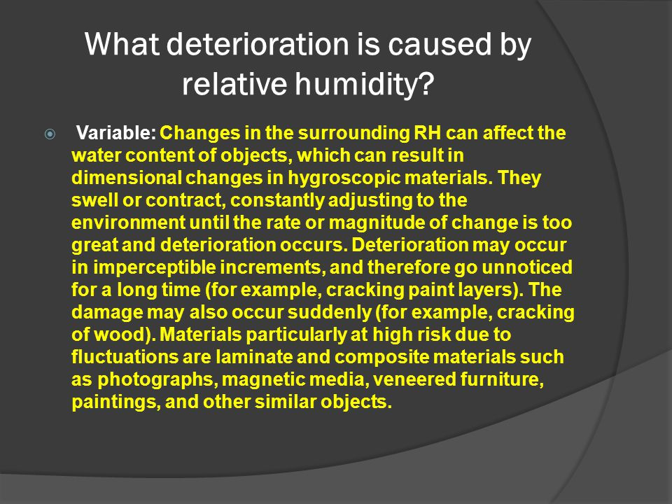 What deterioration is caused by relative humidity
