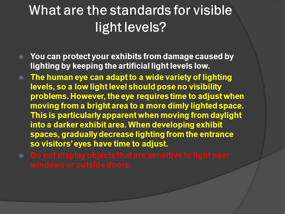 What are the standards for visible light levels