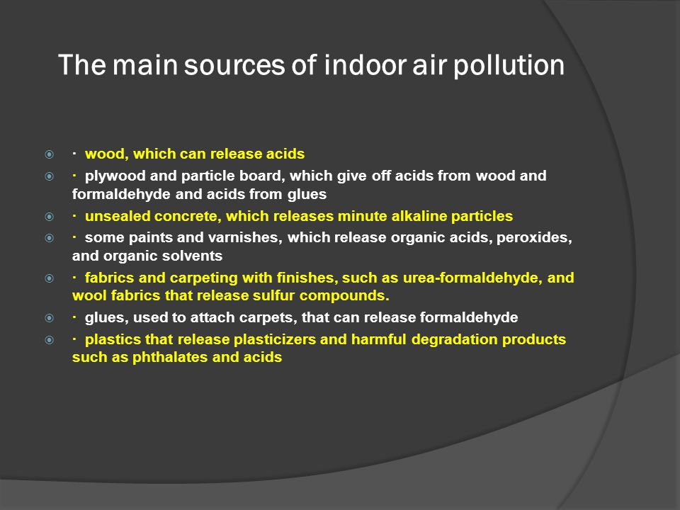 The main sources of indoor air pollution