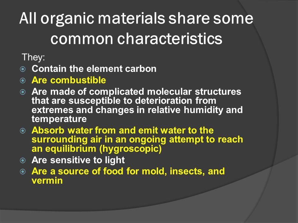 All organic materials share some common characteristics