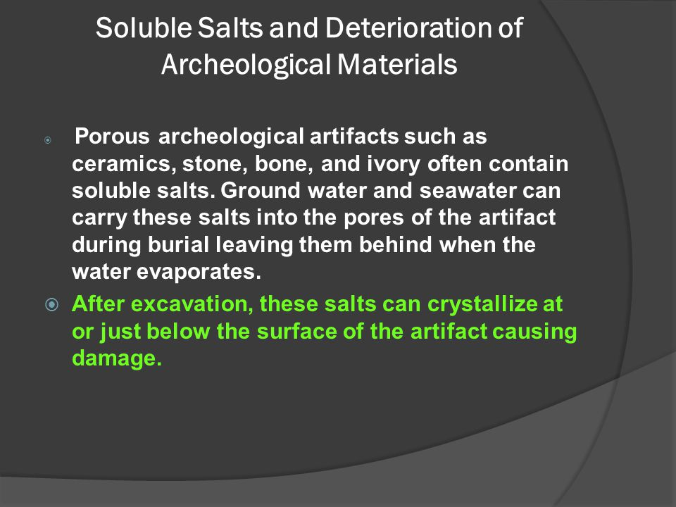 Soluble Salts and Deterioration of Archeological Materials