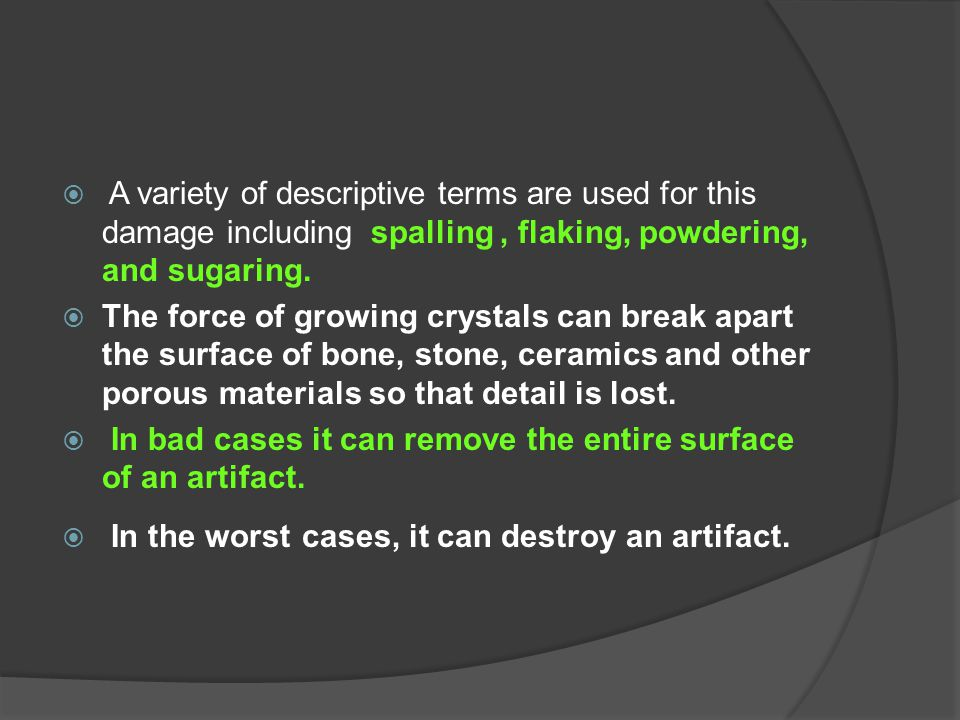 A variety of descriptive terms are used for this damage including spalling , flaking, powdering, and sugaring.
