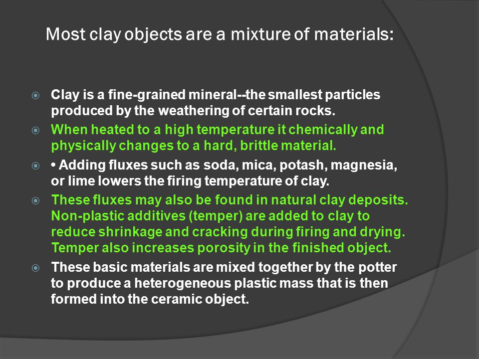 Most clay objects are a mixture of materials: