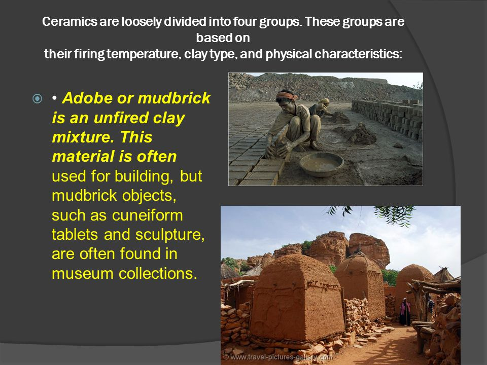 Ceramics are loosely divided into four groups