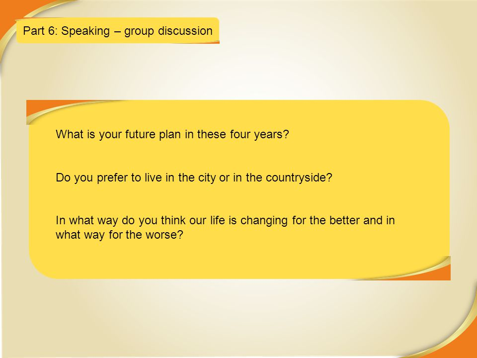 Part 6: Speaking – group discussion