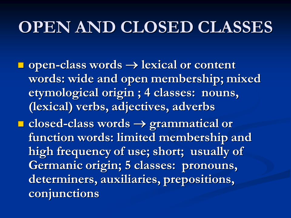 OPEN AND CLOSED CLASSES
