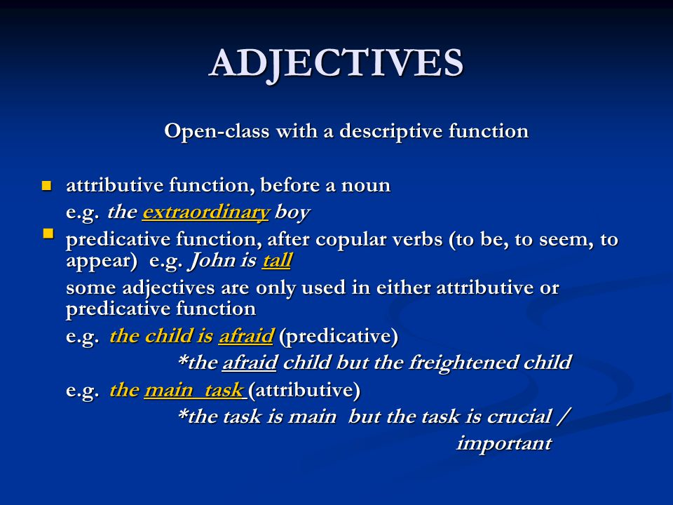 ADJECTIVES Open-class with a descriptive function