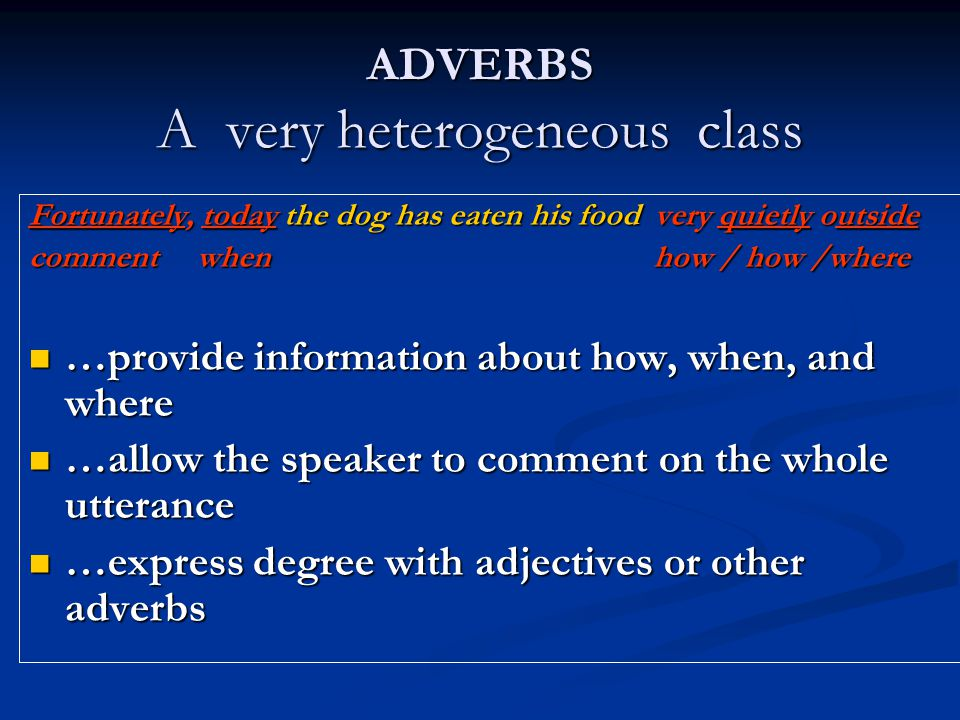 ADVERBS A very heterogeneous class