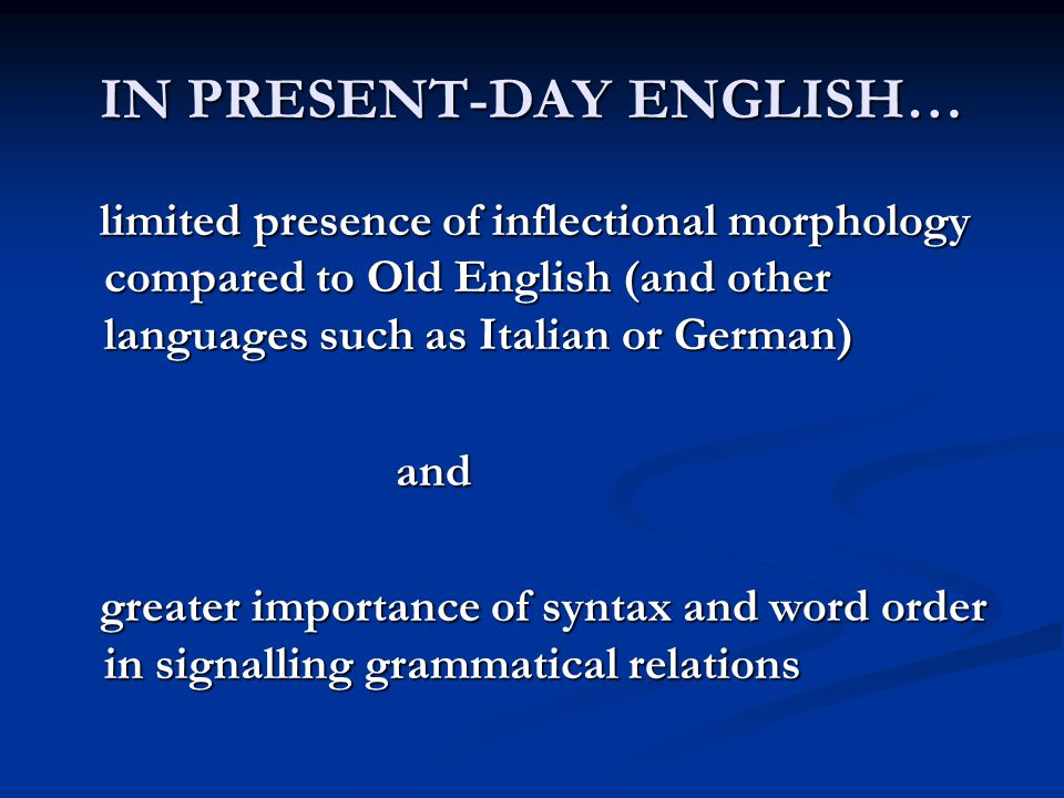 IN PRESENT-DAY ENGLISH…