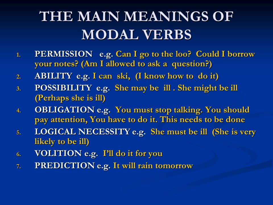 THE MAIN MEANINGS OF MODAL VERBS