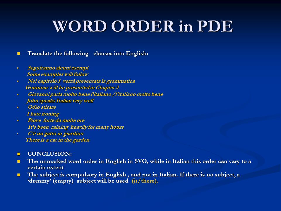 WORD ORDER in PDE Translate the following clauses into English: