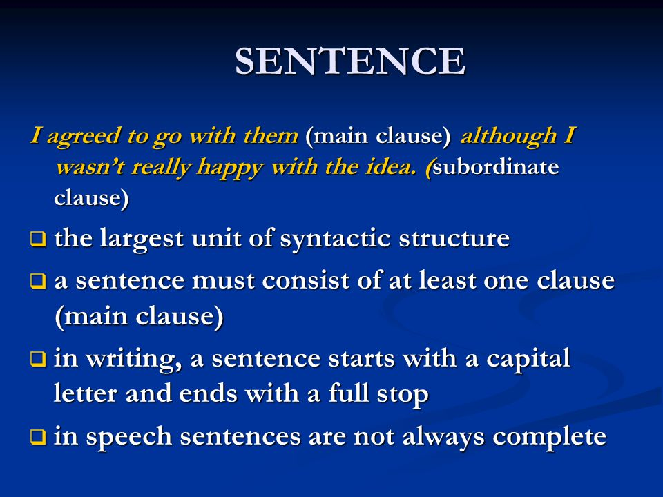 SENTENCE the largest unit of syntactic structure