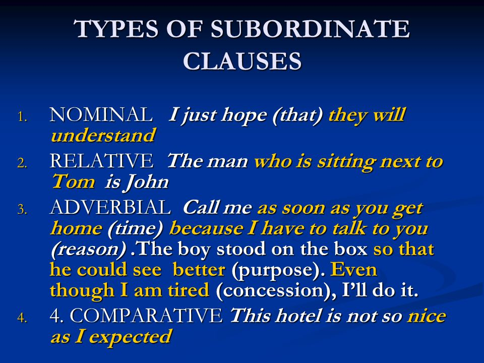 TYPES OF SUBORDINATE CLAUSES