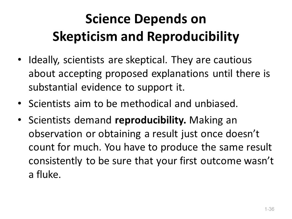 Science Depends on Skepticism and Reproducibility