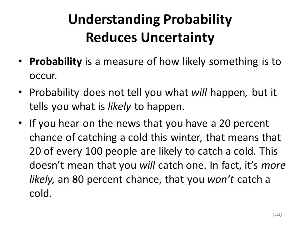 Understanding Probability Reduces Uncertainty