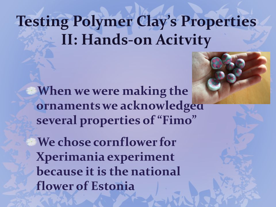 Testing Polymer Clay's Properties II: Hands-on Acitvity