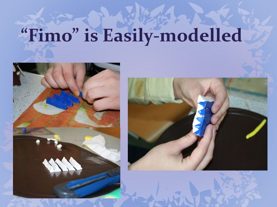 Fimo is Easily-modelled