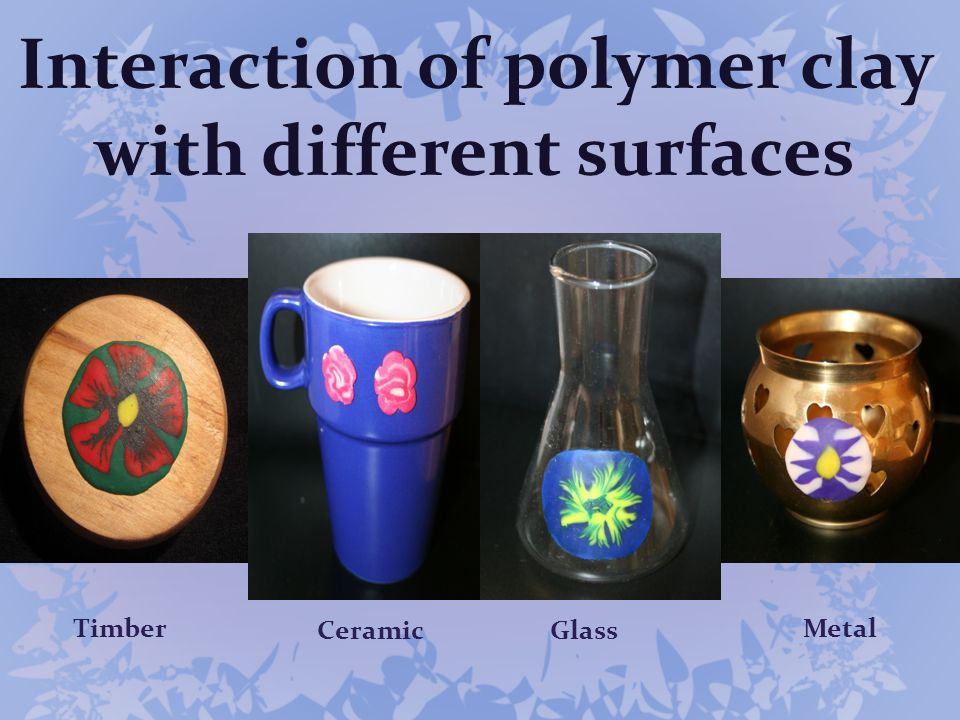 Interaction of polymer clay with different surfaces
