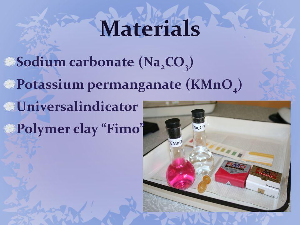 Materials Sodium carbonate (Na2CO3) Potassium permanganate (KMnO4)