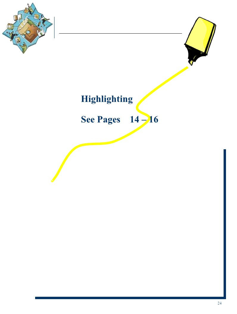 Highlighting See Pages 14 – 16