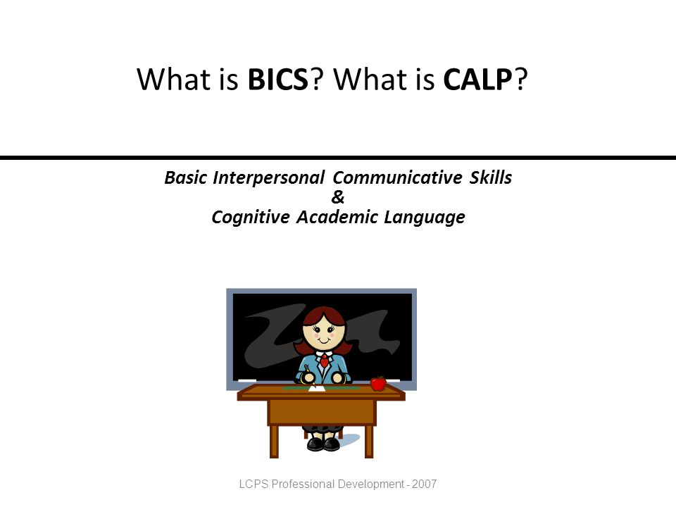 What is BICS What is CALP
