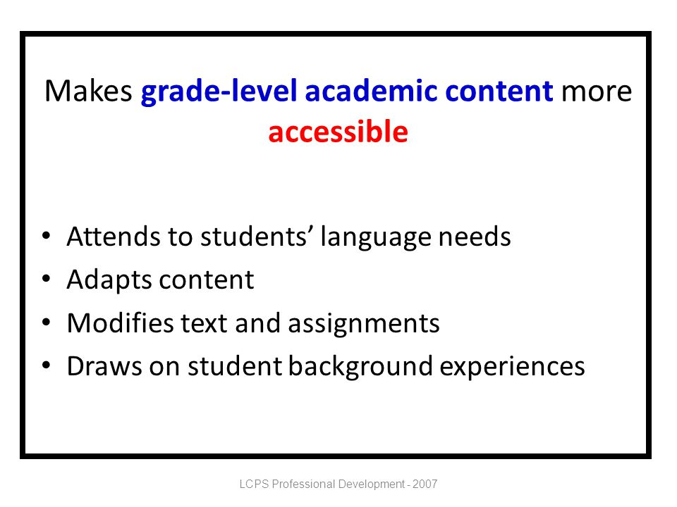 Makes grade-level academic content more accessible