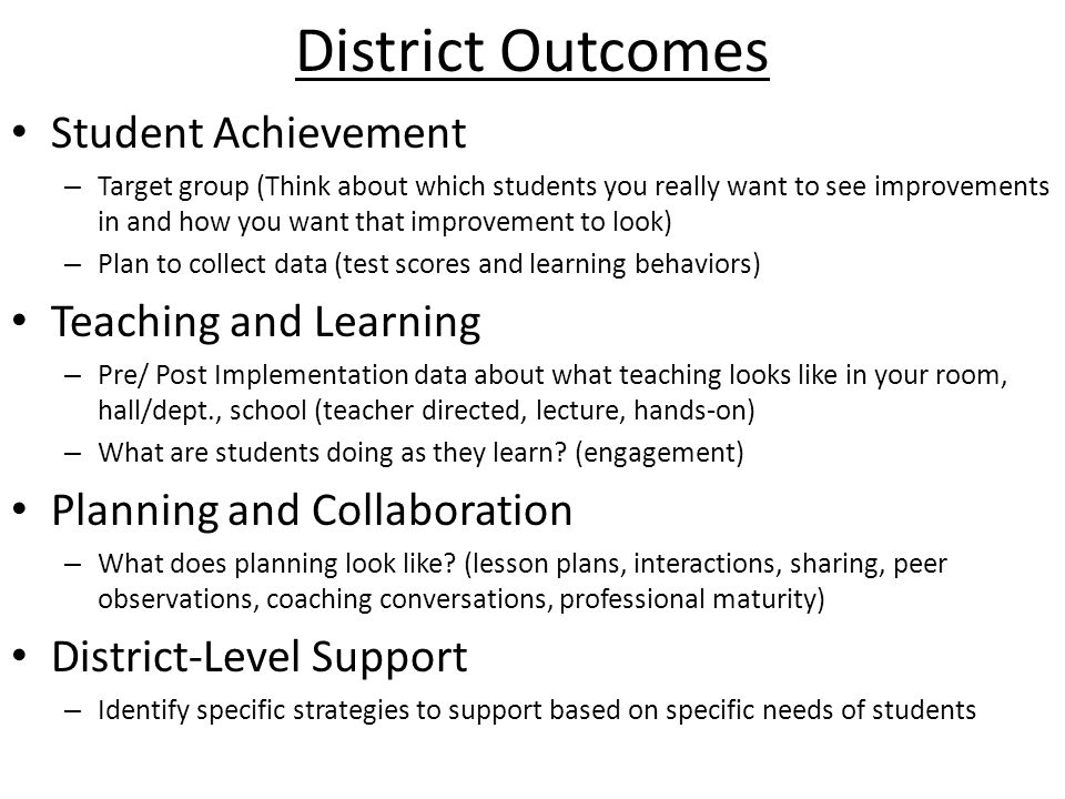District Outcomes Student Achievement Teaching and Learning