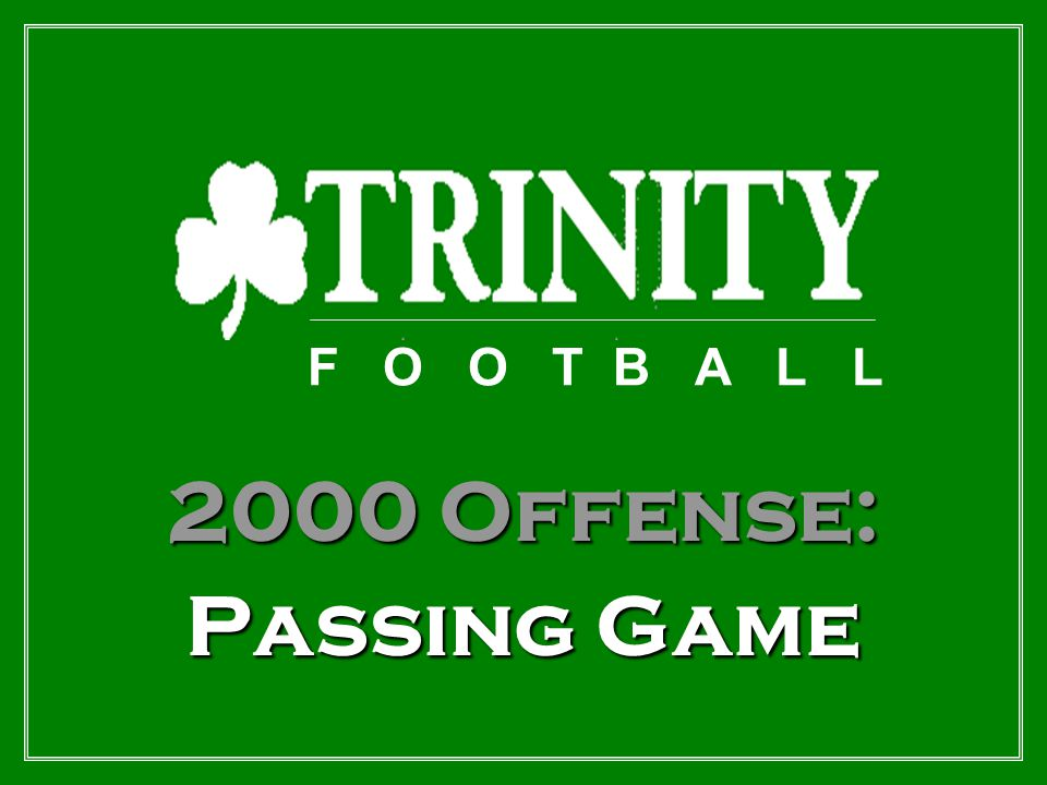 F O O T B A L L 2000 Offense: Passing Game