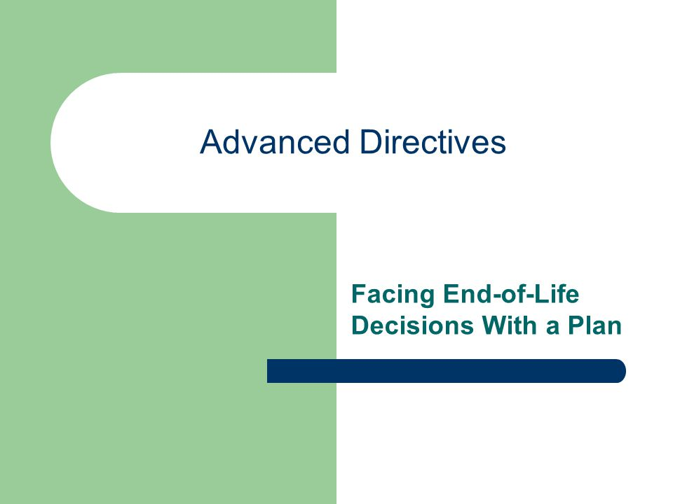 Facing End-of-Life Decisions With a Plan