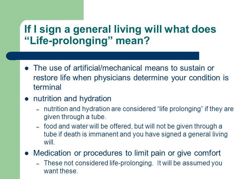 If I sign a general living will what does Life-prolonging mean