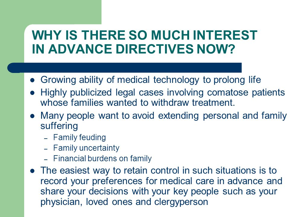 WHY IS THERE SO MUCH INTEREST IN ADVANCE DIRECTIVES NOW