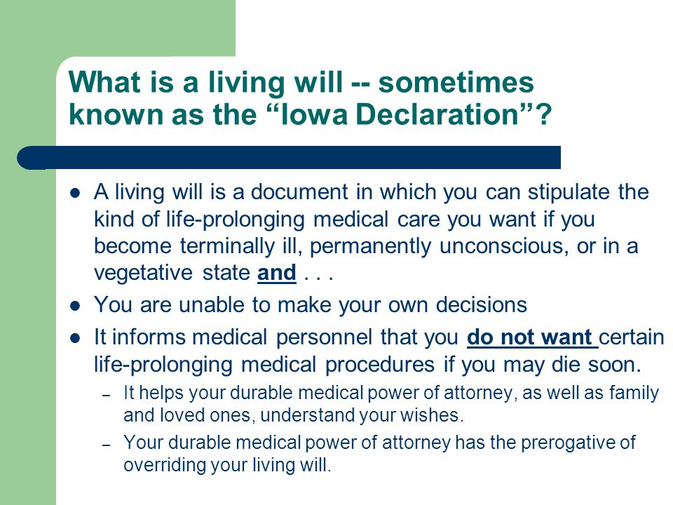 What is a living will -- sometimes known as the Iowa Declaration