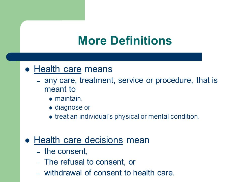 More Definitions Health care means Health care decisions mean