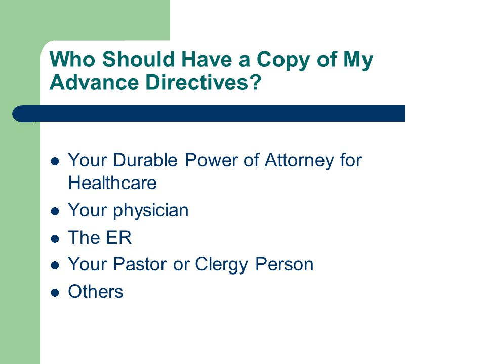 Who Should Have a Copy of My Advance Directives