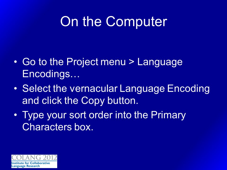 On the Computer Go to the Project menu > Language Encodings…