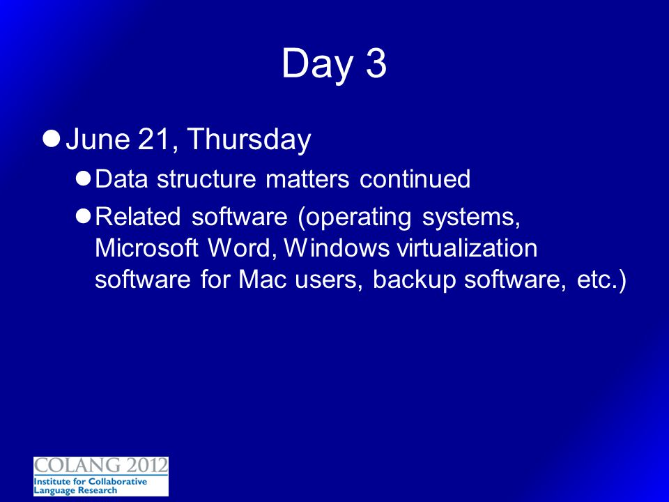 Day 3 June 21, Thursday Data structure matters continued