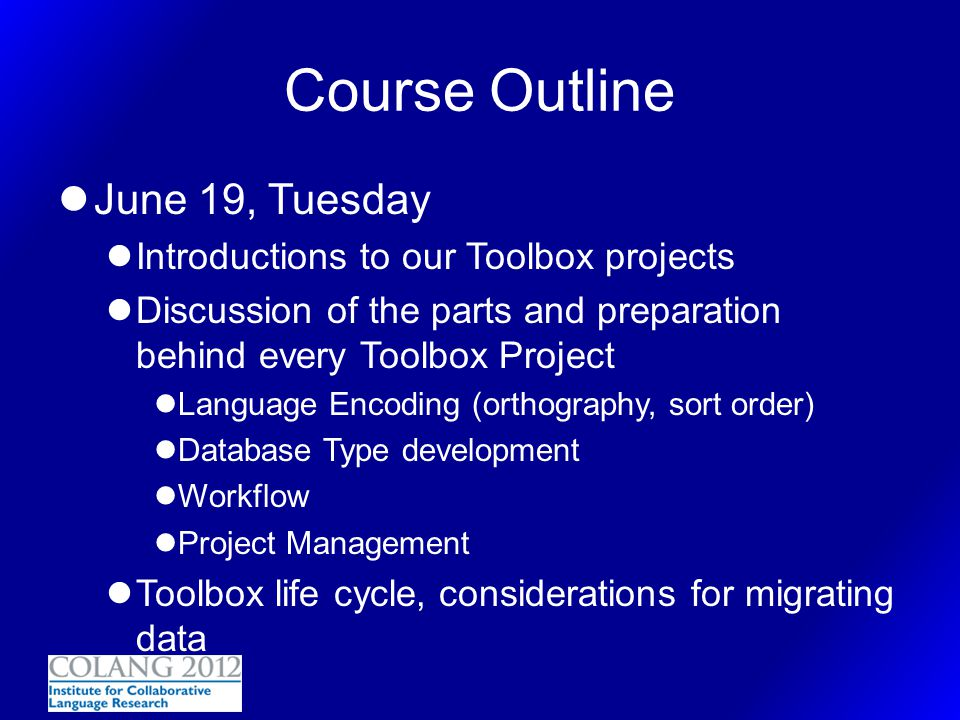Course Outline June 19, Tuesday Introductions to our Toolbox projects
