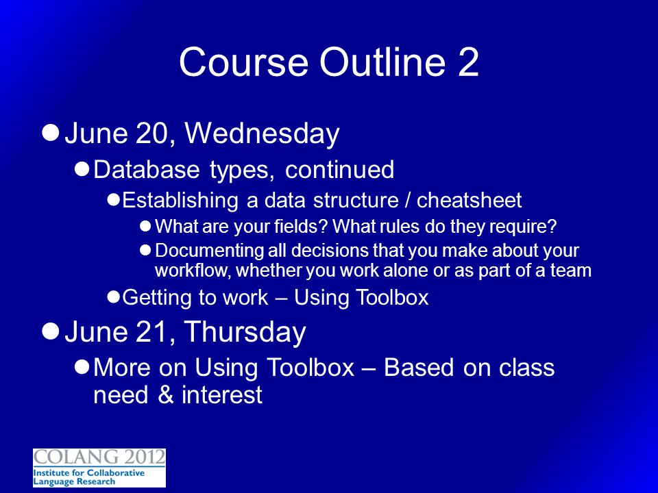Course Outline 2 June 20, Wednesday June 21, Thursday
