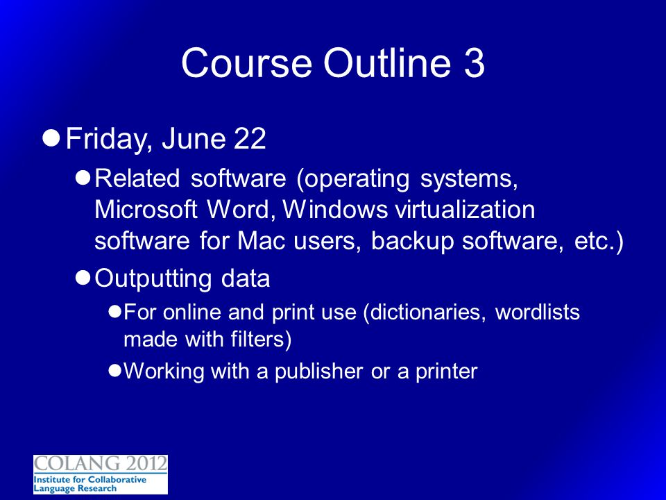 Course Outline 3 Friday, June 22
