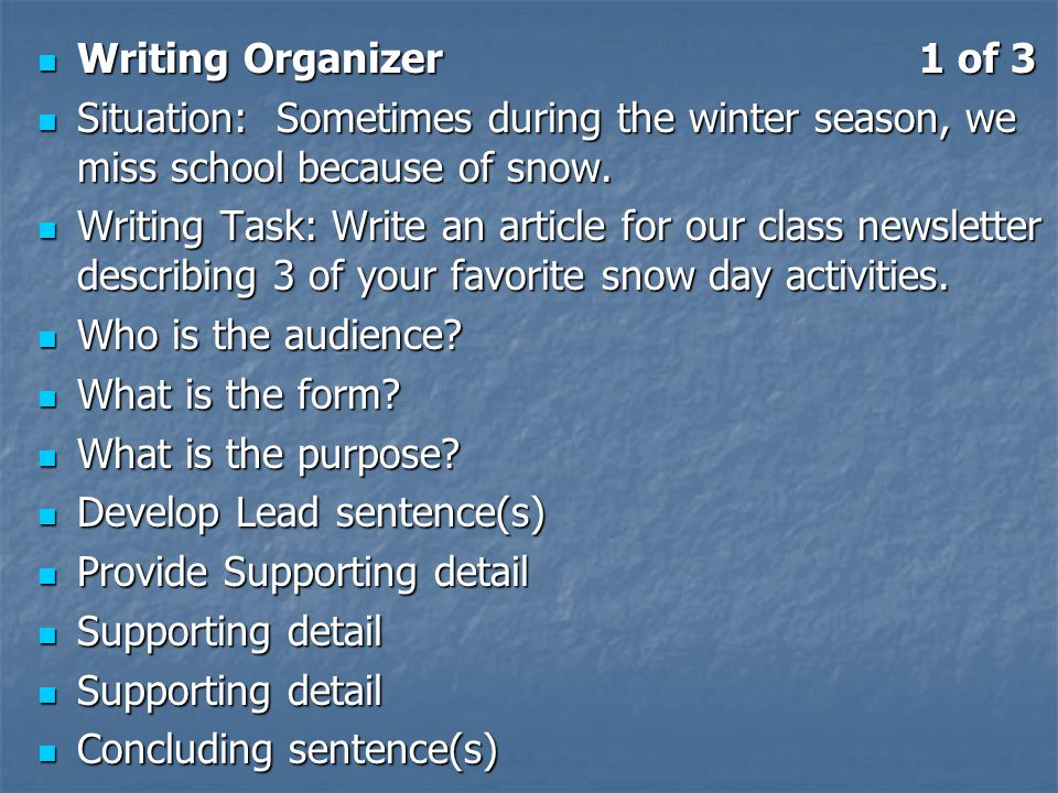 Writing Organizer 1 of 3 Situation: Sometimes during the winter season, we miss school because of snow.