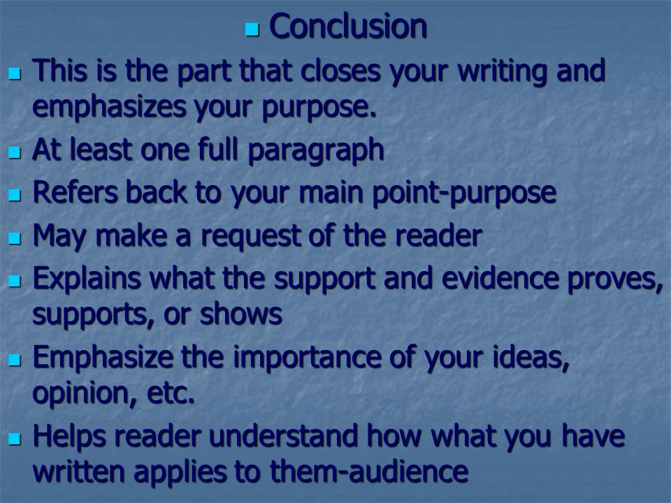 Conclusion This is the part that closes your writing and emphasizes your purpose. At least one full paragraph.
