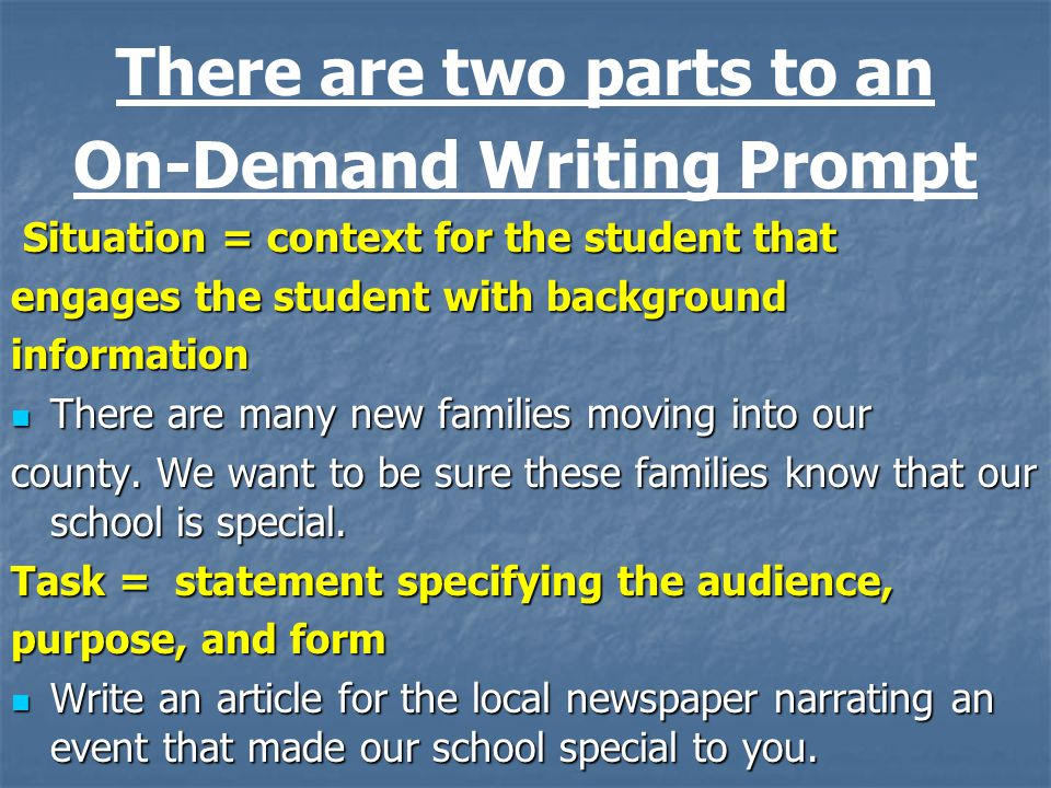 There are two parts to an On-Demand Writing Prompt