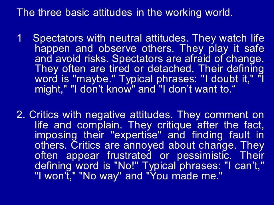 The three basic attitudes in the working world.