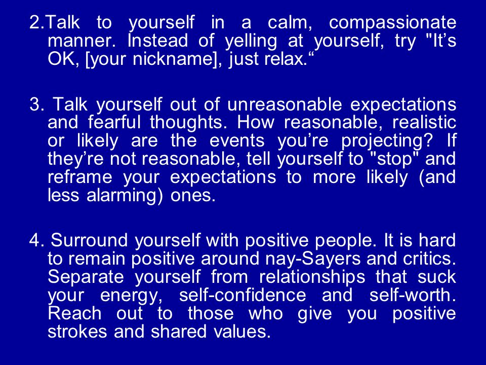 2. Talk to yourself in a calm, compassionate manner