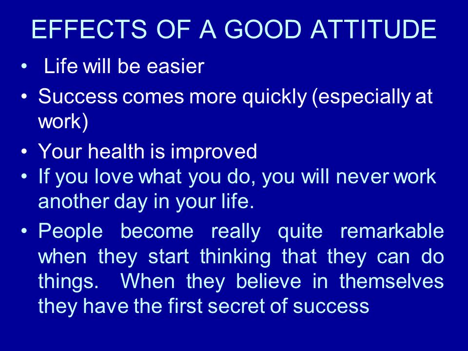 EFFECTS OF A GOOD ATTITUDE