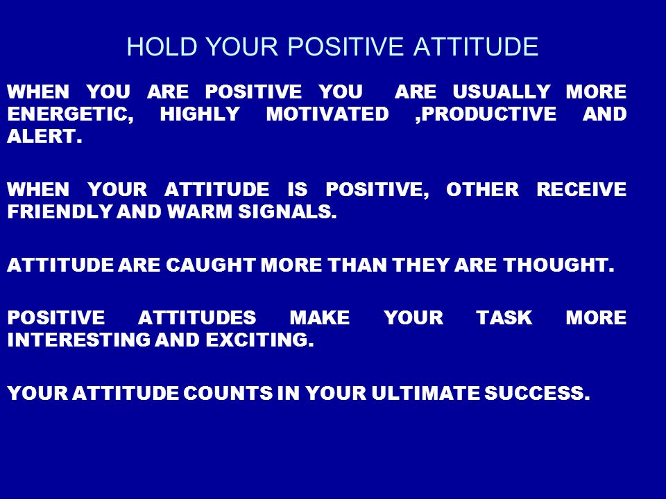 HOLD YOUR POSITIVE ATTITUDE